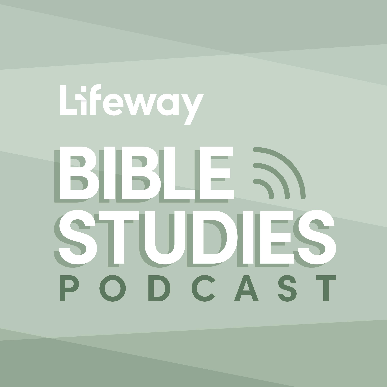 LifeWay Bible Studies Podcast
